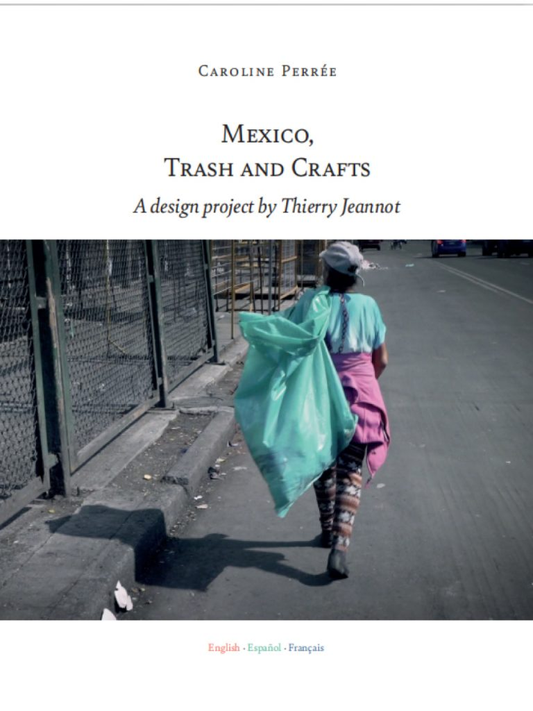 MEXICO, TRASH AND CRAFTS. A design project by Thierry Jeannot