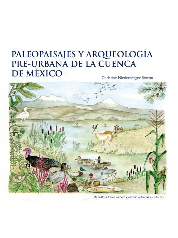 PALEOPAISAJES Y ARQUEOLOGIA PRE-URBANA DE LA CUENCA DE MÉXICO